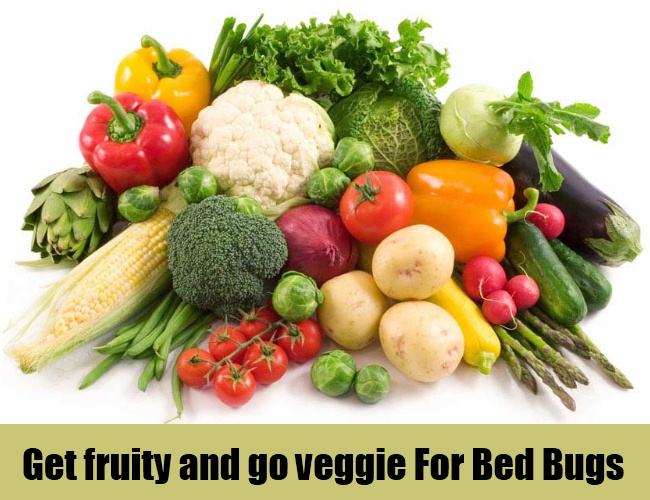 Get fruity and go veggie For Bed Bugs