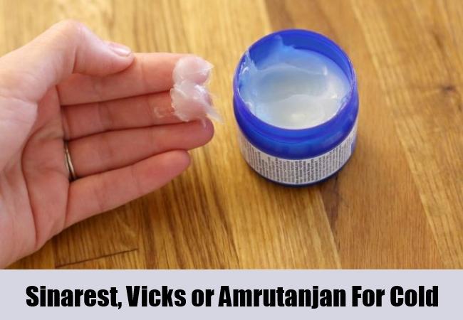 Sinarest, Vicks or Amrutanjan