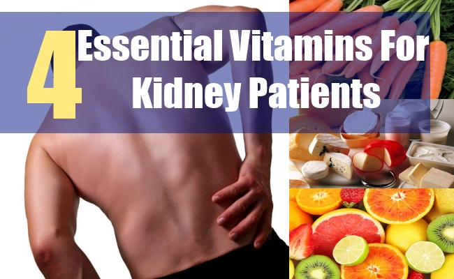 4 Essential Vitamins For Kidney Patients