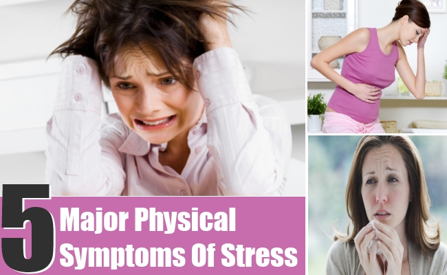 Major Physical Symptoms Of Stress