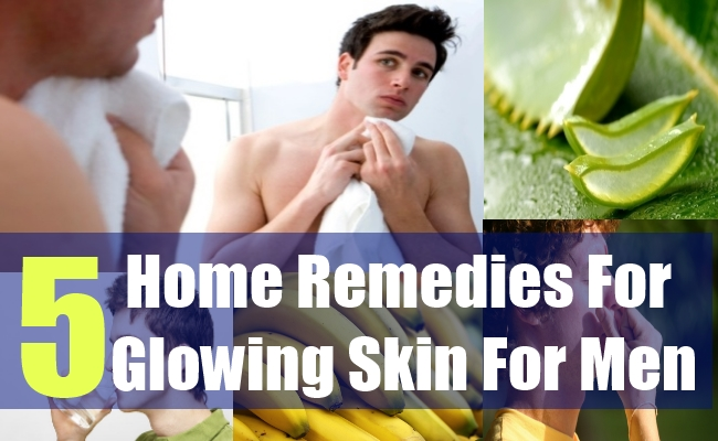 5 Home Remedies For Glowing Skin For Men