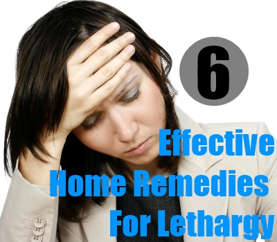 Effective Home Remedies For Lethargy