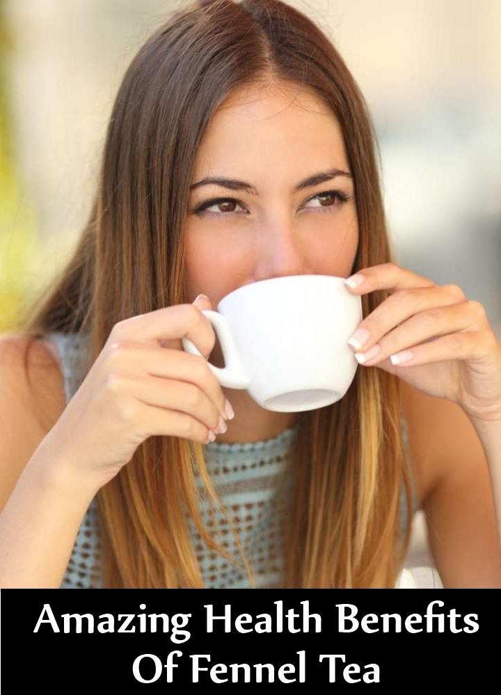 Amazing Health Benefits Of Fennel Tea