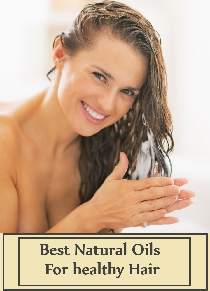 Best Natural Oils For healthy Hair