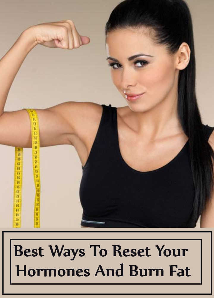 Best Ways To Reset Your Hormones And Burn Fat