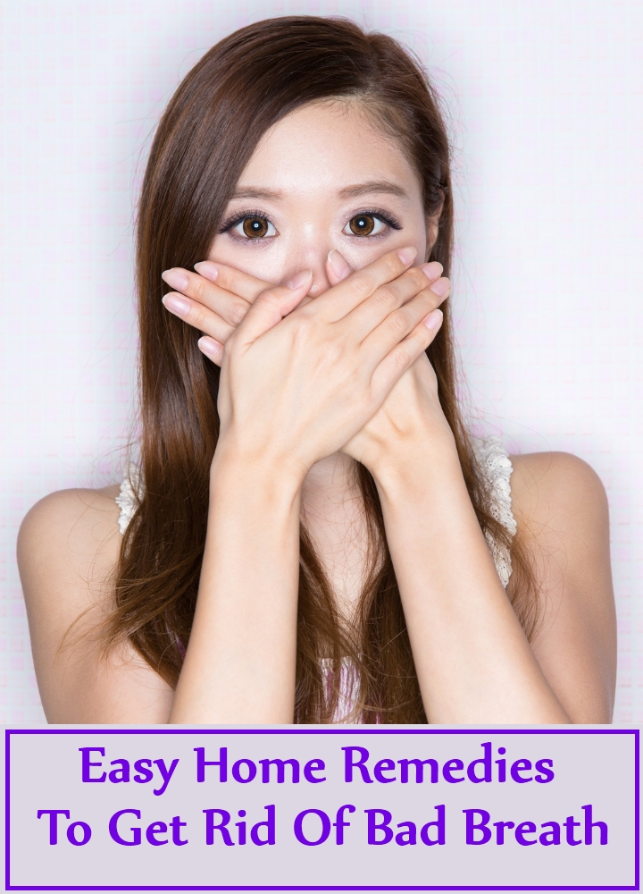 Easy Home Remedies To Get Rid Of Bad Breath
