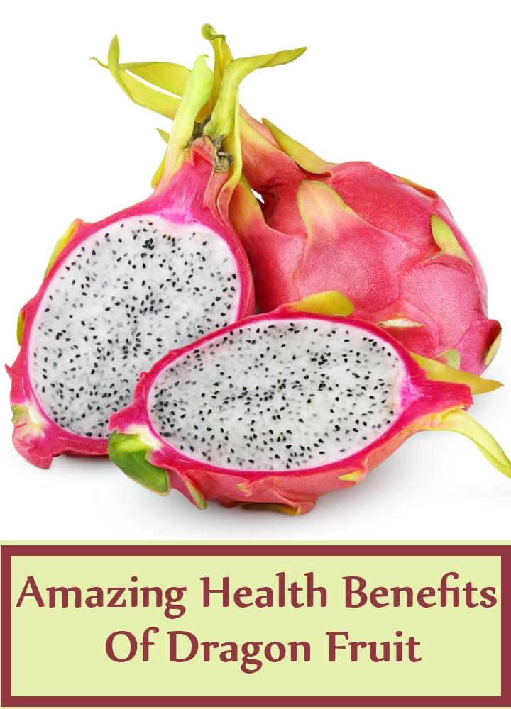 Amazing Health Benefits Of Dragon Fruit