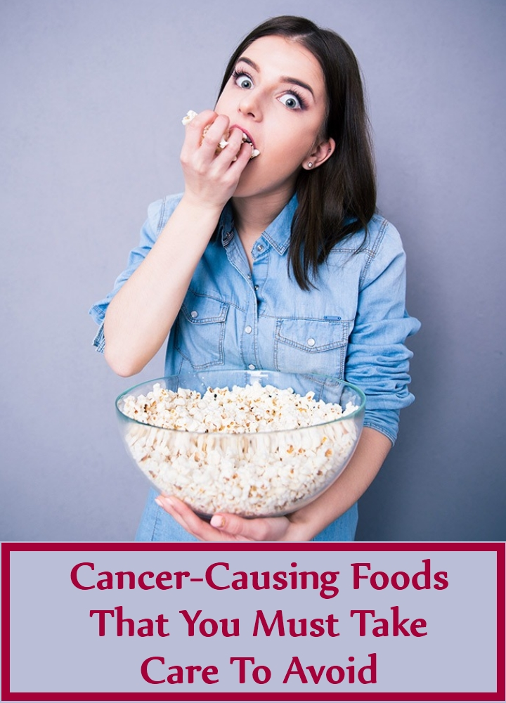 Cancer-Causing Foods That You Must Take Care To Avoid