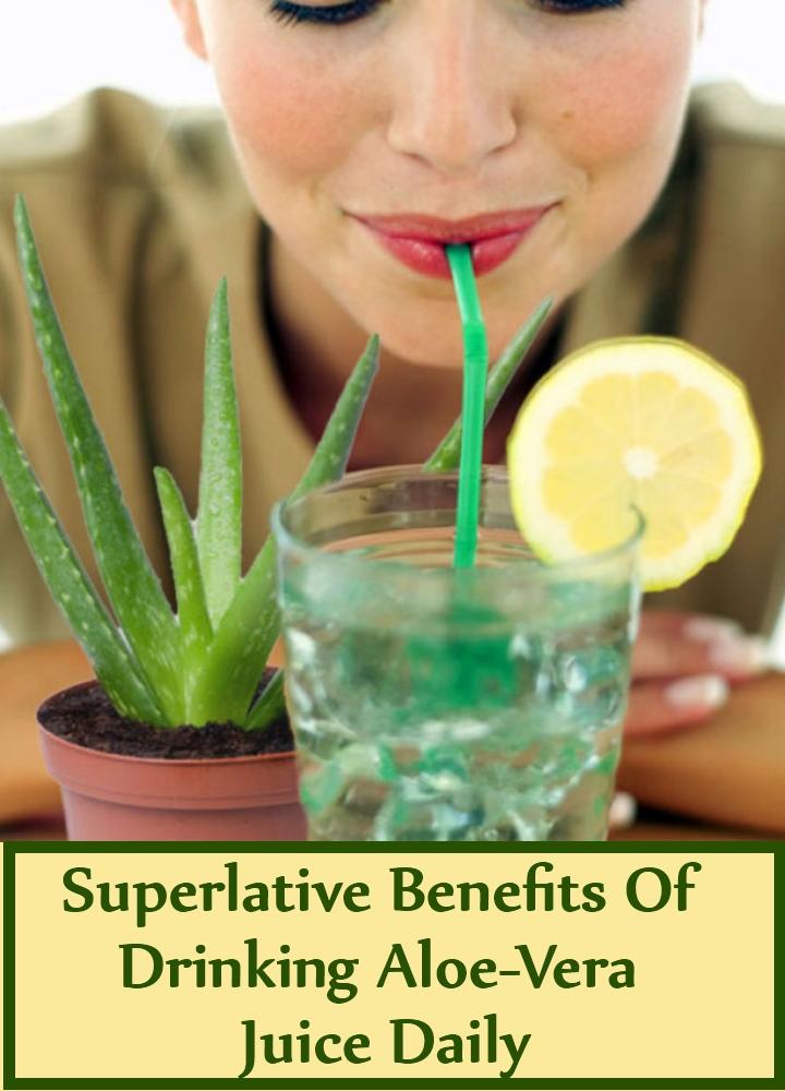 Superlative Benefits Of Drinking Aloe-Vera Juice Daily