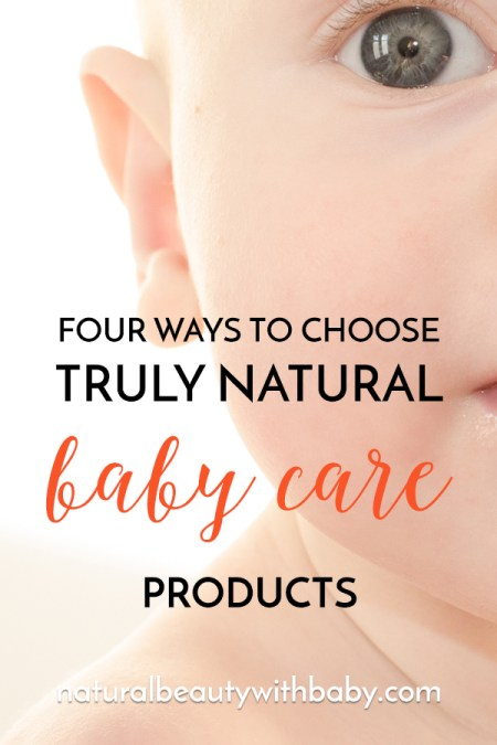 With so many baby and child care brands claiming to be natural, how can parents be sure? Find out my four ways to choose truly natural baby care products.