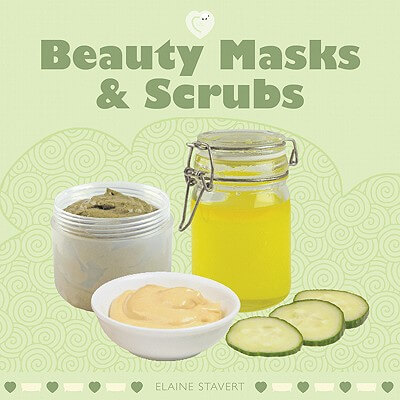 Book Review (and Giveaway!): Beauty Masks & Scrubs by Elaine Stavert