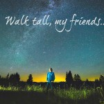 27 Quotes That Will Inspire You to Walk Tall