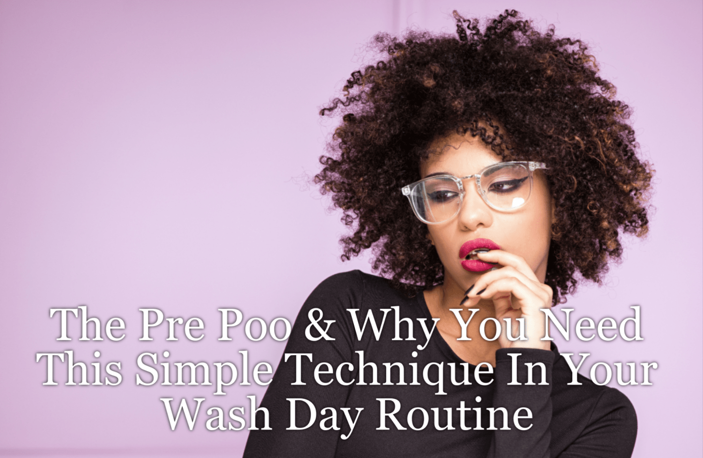 One that is extremely important and often overlooked is the pre poo or the process to soften the blow ofdetangling and washinghair prior to the act.