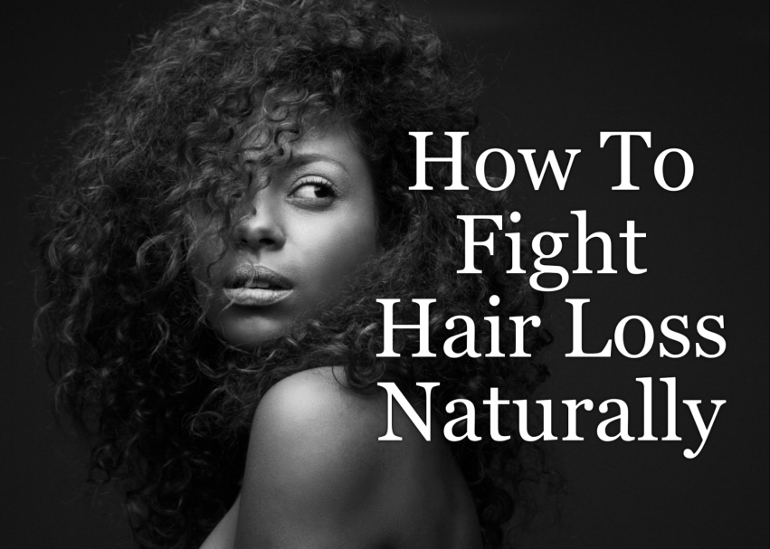 Fight hair loss naturally! If you are not a fan of medications or want a product with hard to pronounce chemicals then this is the list for you!