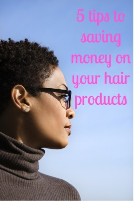 5 tips to saving money on your hair products