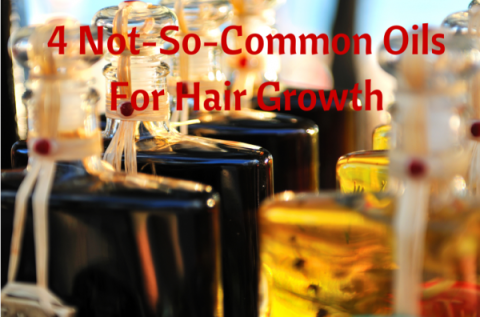4 Not-So-Common Oils For Hair Growth
