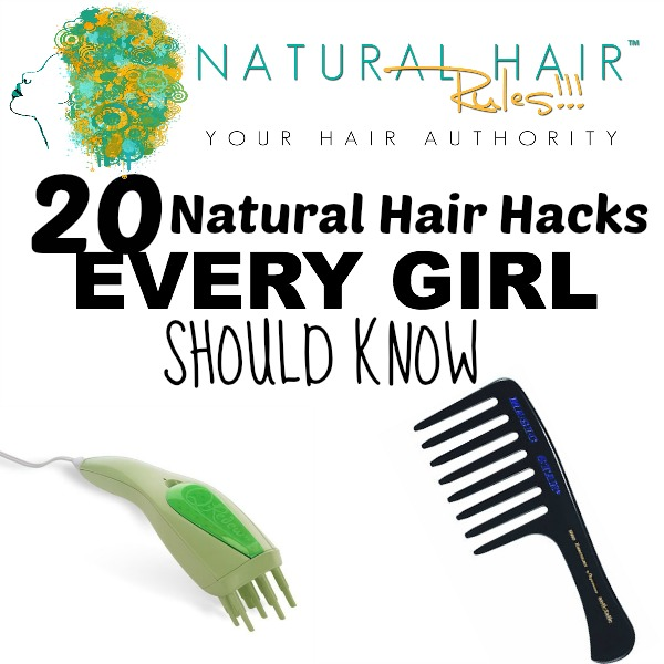 20 Natural Hair Hacks Every Girl Should Know