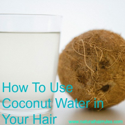 Coconut Water for Natural Hair