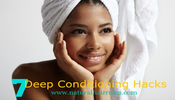 7 Hacks to Make Deep Conditioning More Effective