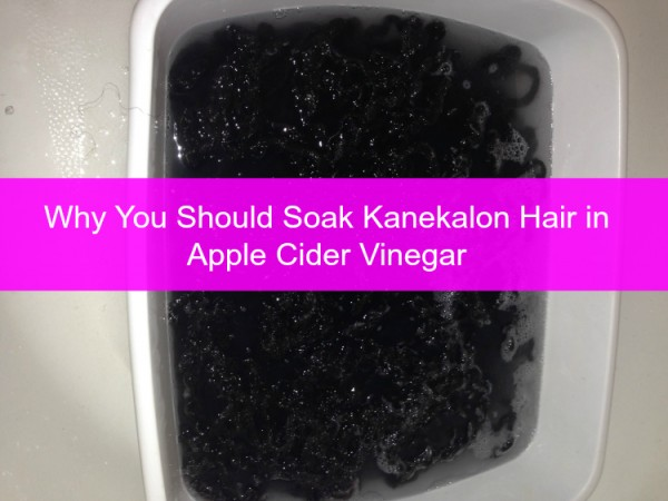 Why You Should Soak Kanekalon Hair in Apple Cider Vinegar