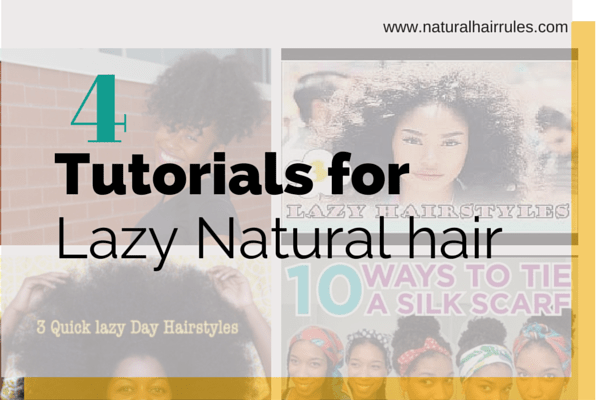 Four tutorials for lazy natural hair