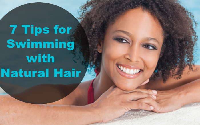b058bef7a3f 7 Tips for Swimming with Natural Hair   Natural Hair Rules!!!