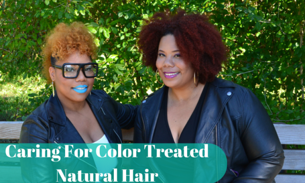 Caring for Color Treated Natural Hair