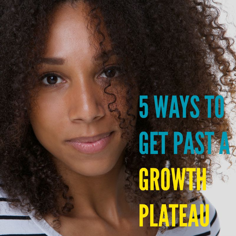 5 Ways to Get Past A Growth Plateau