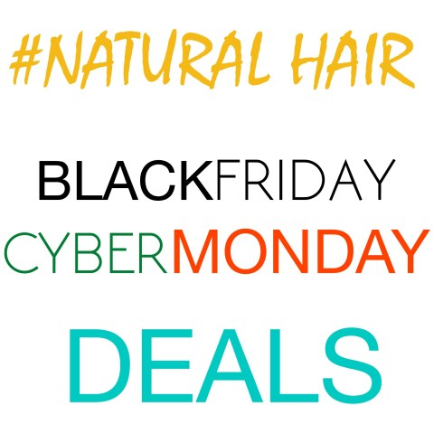 30+ #NATURALHAIR Black Friday Steals & Cyber Monday Deals!!!