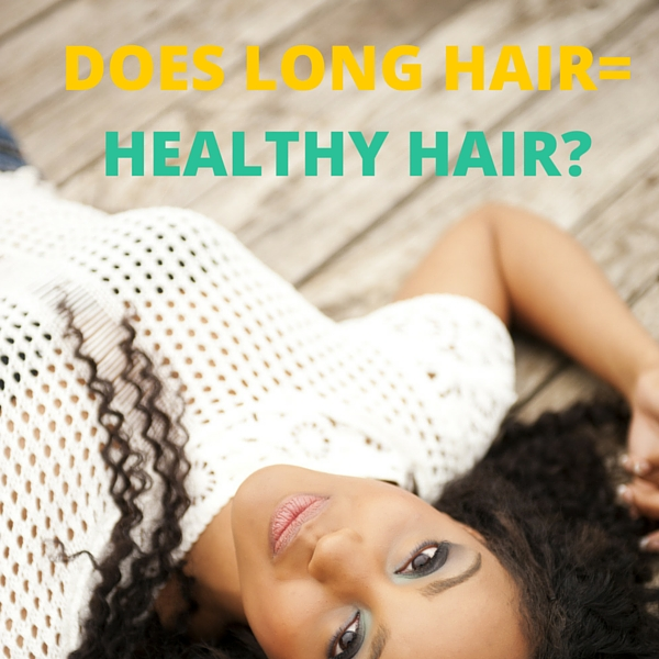 DOES LONG HAIR EQUAL HEALTHY HAIR