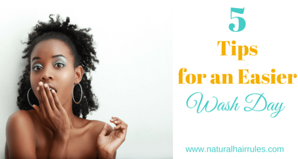5 Tips for an Easier Wash Day!