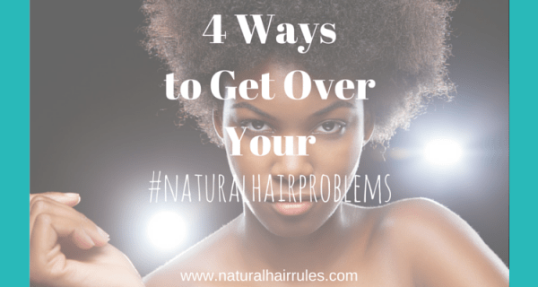 Get Over Natural Hair Problems Main