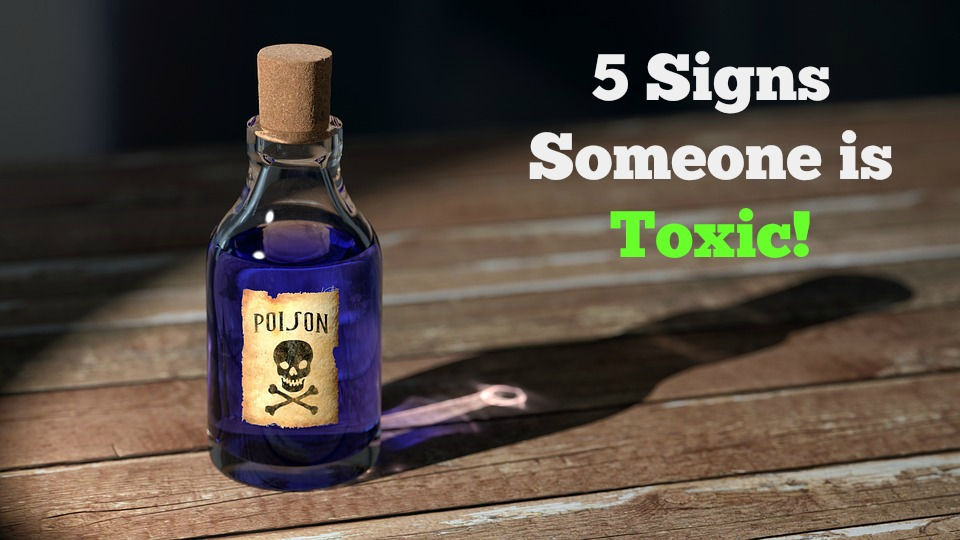 5 Signs Someone is Toxic