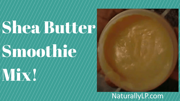 Shea Butter Smoothie Mix