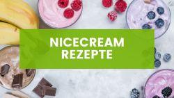 Einfache & gesunde vegane Eiscreme: Leckere Nicecream Rezepte