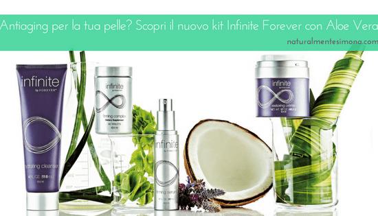 Antiaging per la tua pelle? Scopri il nuovo kit Infinite by Forever con Aloe Vera | Naturalmente