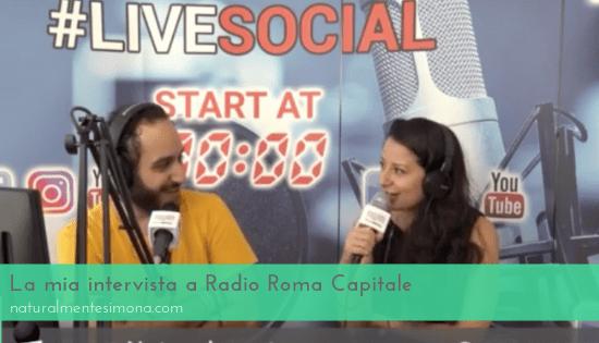 La mia intervista a Radio Roma Capitale | Naturalmente