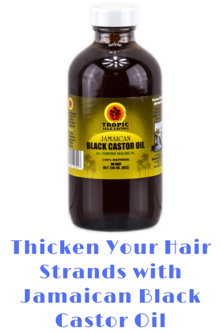 thicken your hair strands with jamaican black castor oil