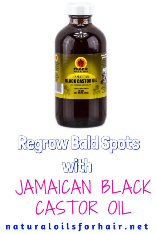 Regrow Bald Spots with Jamaican Black Castor Oil