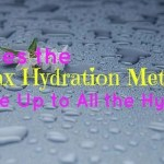 Does the Max Hydration Method Live Up to All the Hype?