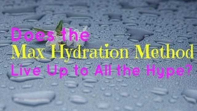max hydration mtehod