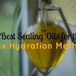 5 Best Sealing Oils for the Max Hydration Method