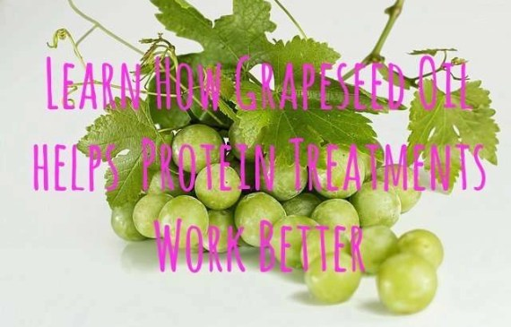 Learn How Grapeseed Oil Helps Protein Treatments Work Better