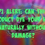 PJ Alert: Can this Product Dye Your Hair Naturally Without Damage?