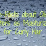 The Facts about Oils & Butters as Moisturizers for Curly Hair