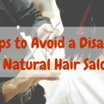 How to Avoid a Disaster at Natural Hair Salons
