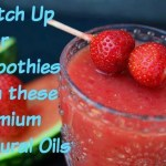 Switch Up Your Smoothies with these Premium Natural Oils
