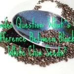 Reader Question: What's the Difference Between Black & White Chia Seeds?