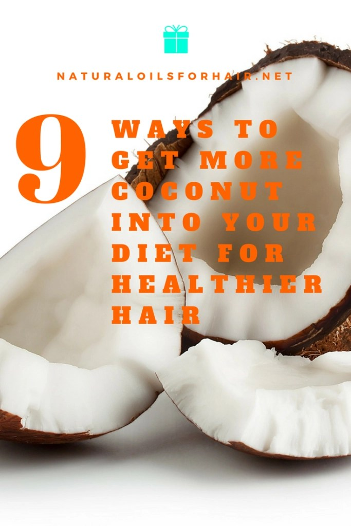 9 additional ways to get the goodness of coconut oil into your diet for healthier hair