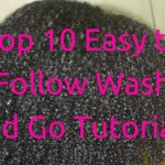 Top 10 Easy to Follow Wash and Go Tutorials
